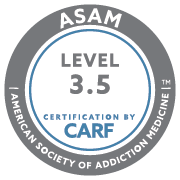 ASAM Level 3.5 Certification by CARF